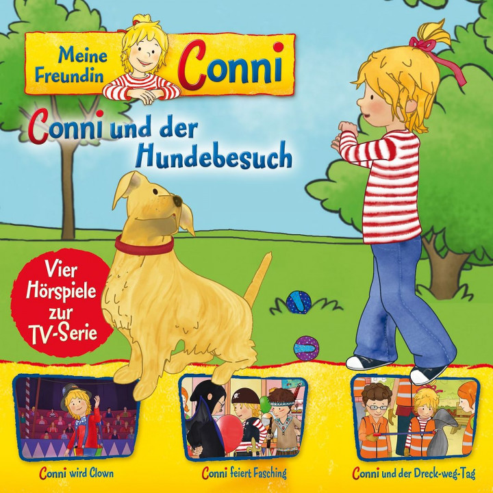 09: Conni Hundebesuch/Clown/Fasching/Dreck-weg-Tag (Hörspiel zur TV-Serie)
