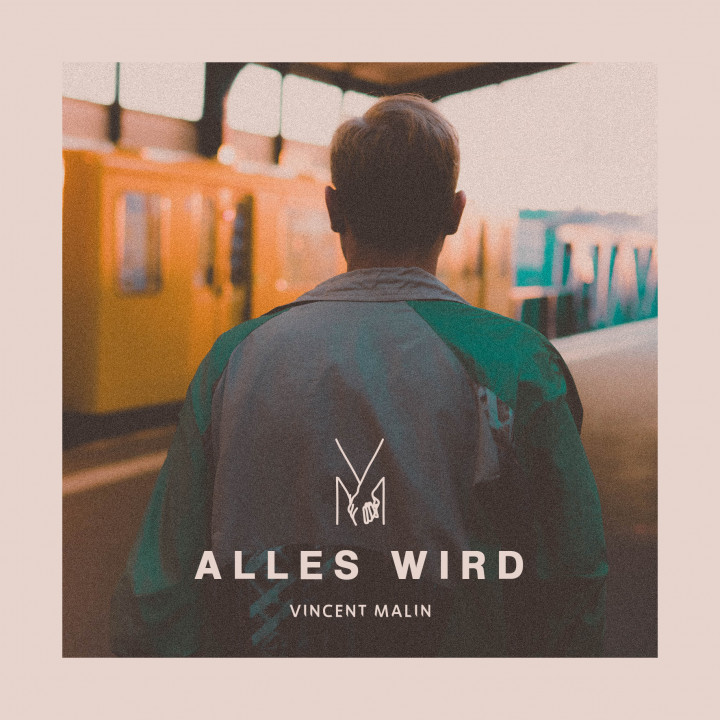 Vincent Malin Alles Wird Cover