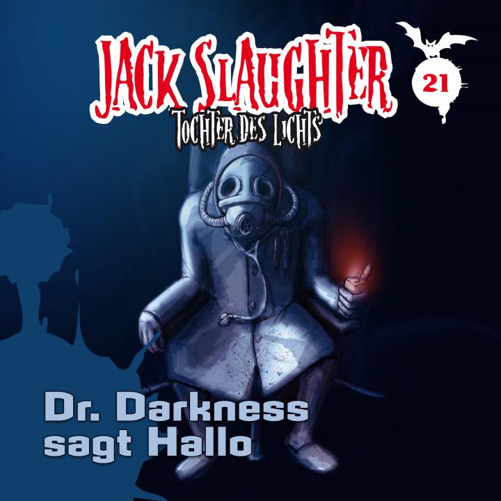Jack Slaughter 21: Dr. Darkness sagt Hallo