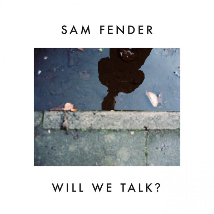 Sam Fender Will We Talk? Cover 2019