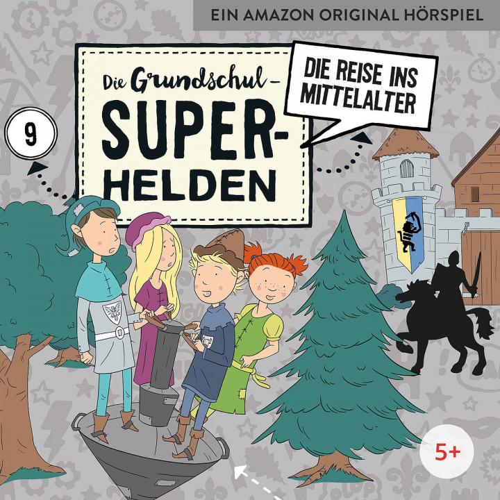 Die Grundschul-Superhelden - 09: Die Reise ins Mittelalter