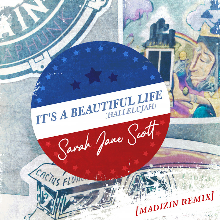 Sarah Jane Scott It's A Beautiful Life (Hallelujah) [Madizin Remix]