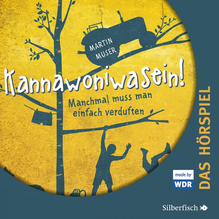 Kannawoniwasein - Das Hörspiel