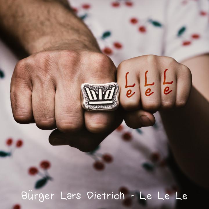Bürger Lars Dietrich - Le Le Le - Cover
