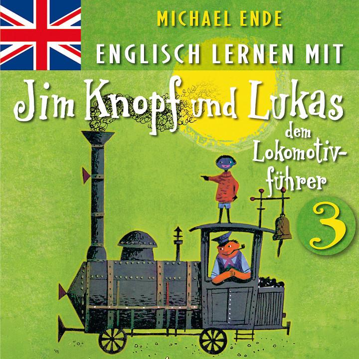 Englisch lernen mit Jim Knopf und Lukas dem Lokomotivführer 3 (Cover)