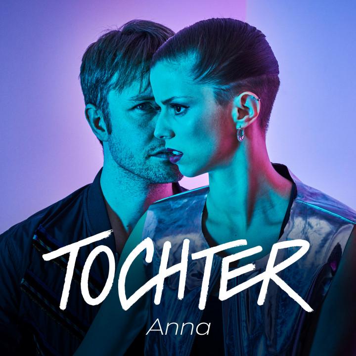 TOCHTER - Anna