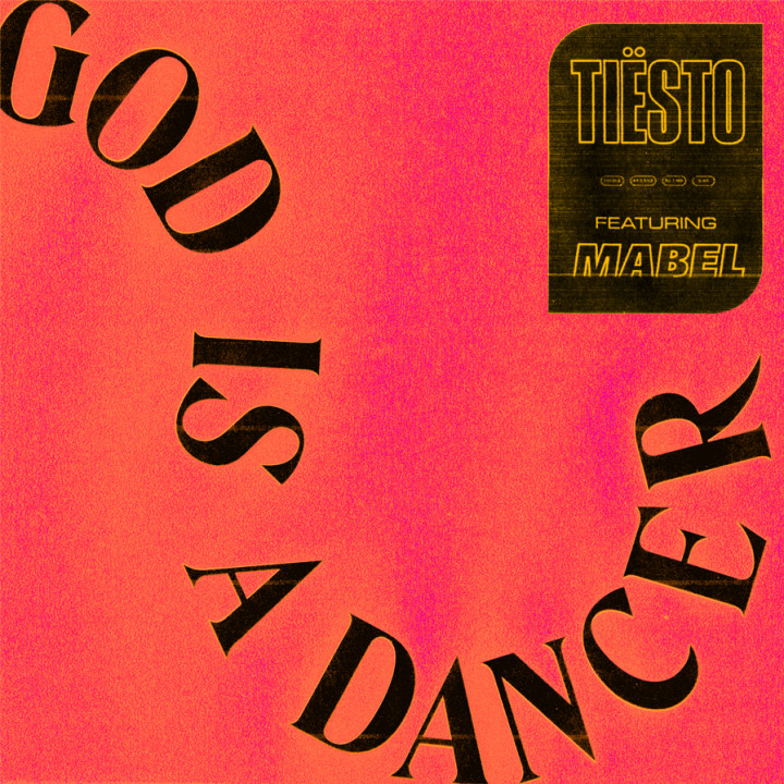 Tiesto feat. Mabel - God Is A Dancer Single Cover