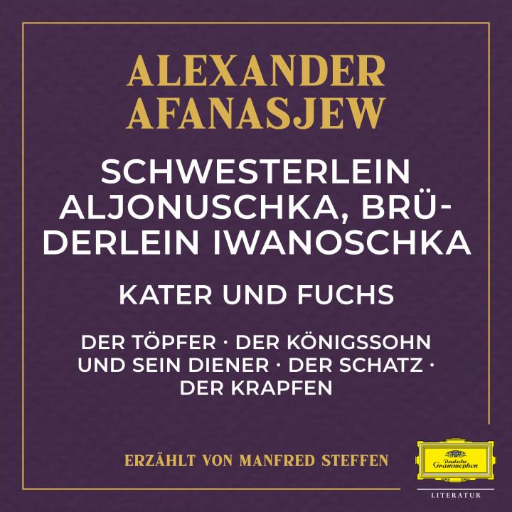 Schwesterlein Aljonuschka, Brüderlein Iwanoschka / Kater und Fuchs / Der Töpfer / Der Königssohn und sein Diener / Der Schatz / Der Krapfen