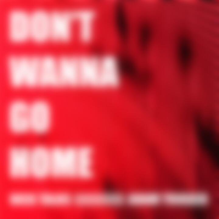 Nick Talos - Dont Wanna Go Home