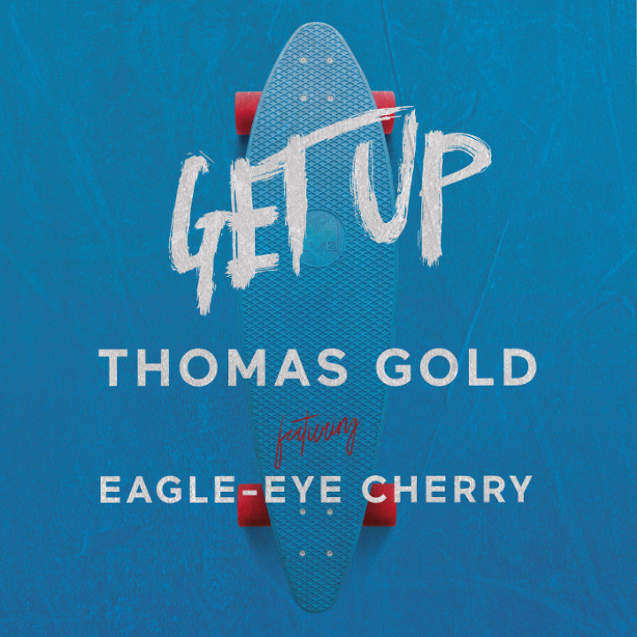 Thomas Gold feat. Eagle- Eye Cherry- Get Up