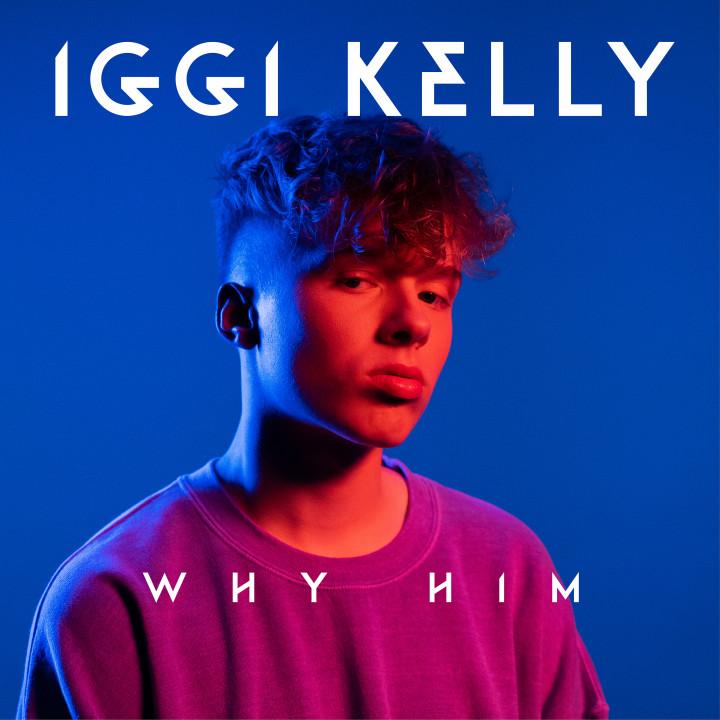 Iggi Kelly Why Him Single Cover