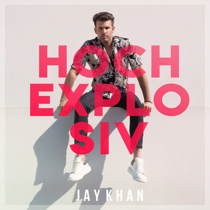 Jay Khan Hochexplosiv Single Cover