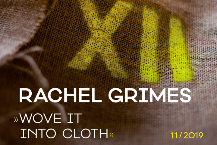 Project 12 / 11 - Wove it into cloth / Rachel Grimes
