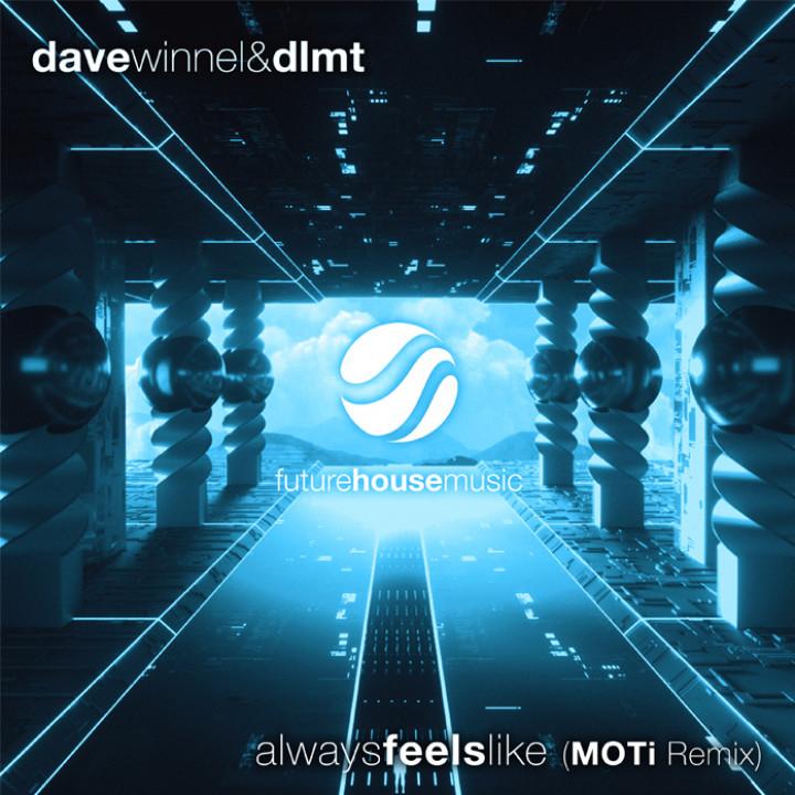 Dave Winnel & DMLT – Always Feels Like (MOTi Remix)