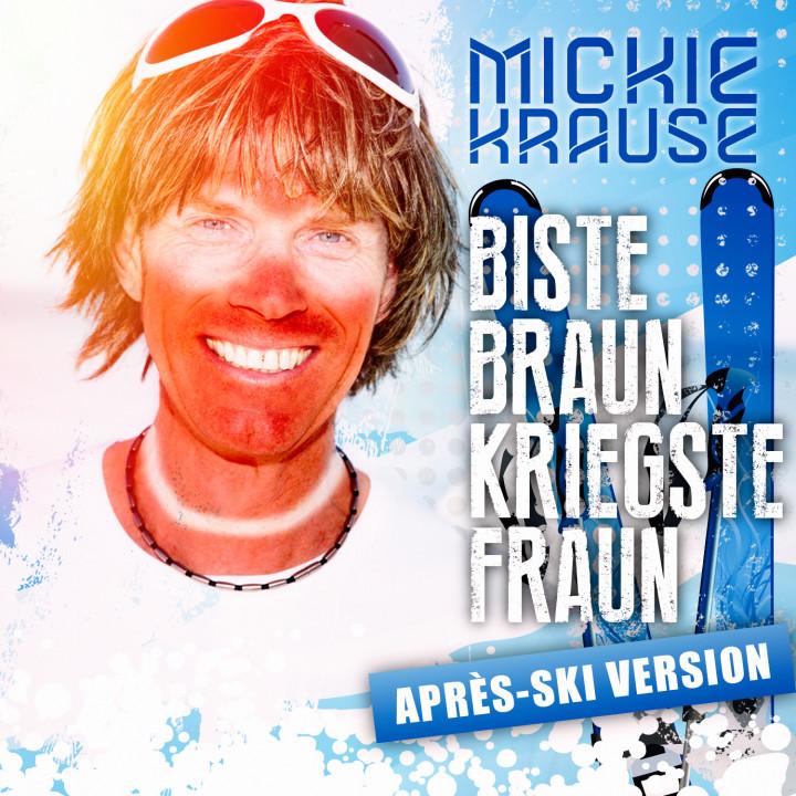 Biste braun, kriegste Fraun - Aprés Ski-Version Cover