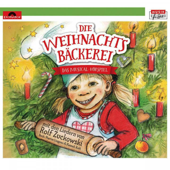 Die Weihnachtsbäckerei – Das Musical-Hörspiel mit den Liedern von Rolf Zuckowski