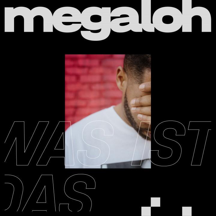 Megaloh - Was ist das?