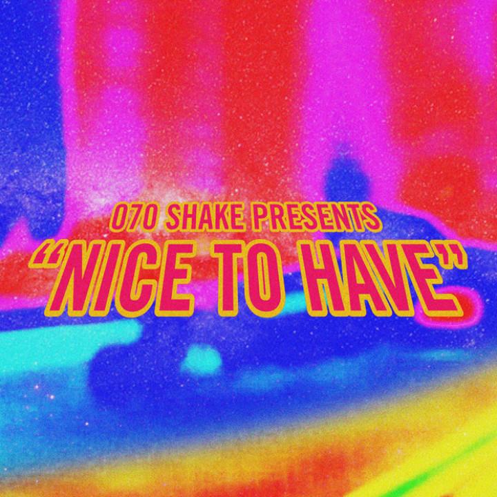 070 Shake Nice To Have