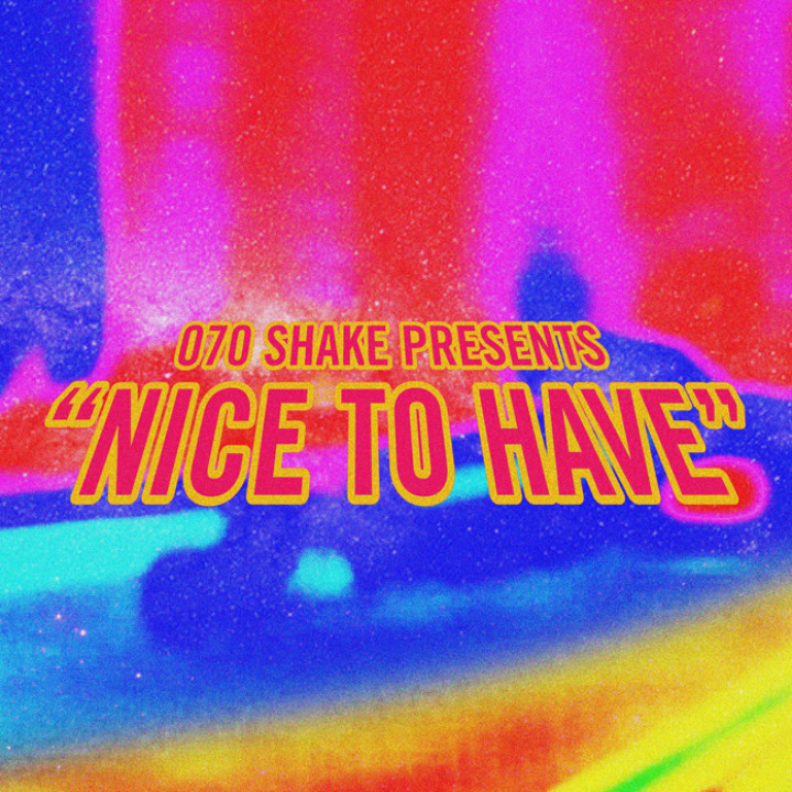 070 Shake Nice To Have