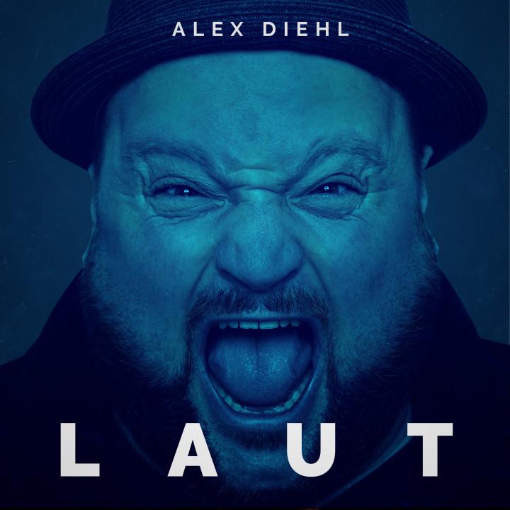Alex Diehl - Album 'Laut' - Cover