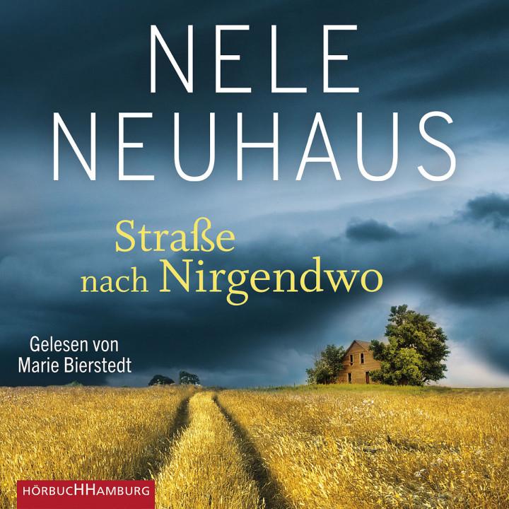 Nele Neuhaus: Straße nach Nirgendwo