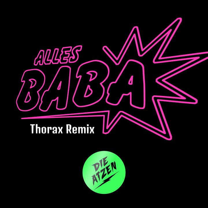 Die Atzen Alles Baba Thorax Remix Cover