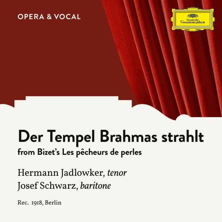 Bizet: Les pêcheurs de perles, WD 13: Der Tempel Brahmas strahlt