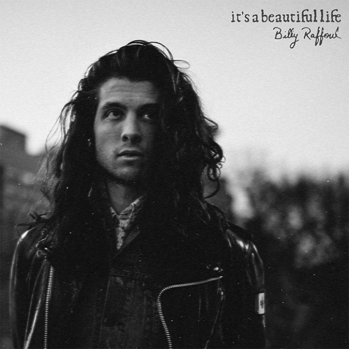 Billy Raffoul - It's A Beautiful Life