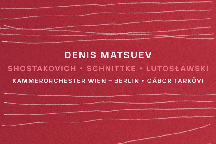 Denis Matsuev - Shostakovich, Schnittke, Lutosławski - Kammerorchester Wien - Berlin