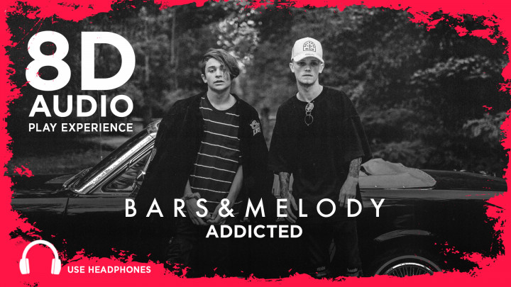 Bars & Melody - Addicted (8D Audio)