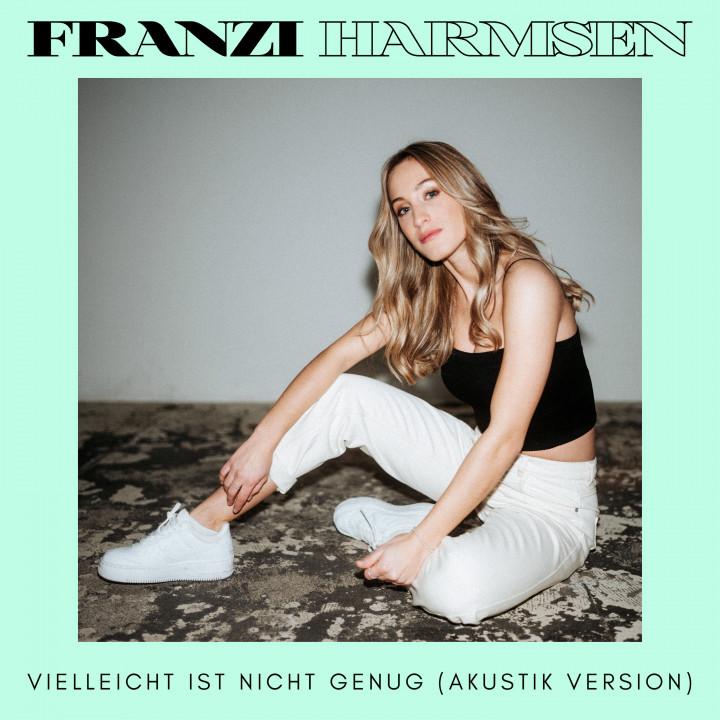 Franzi Harmsen - Vielleicht ist nicht genug (Akustik Version)