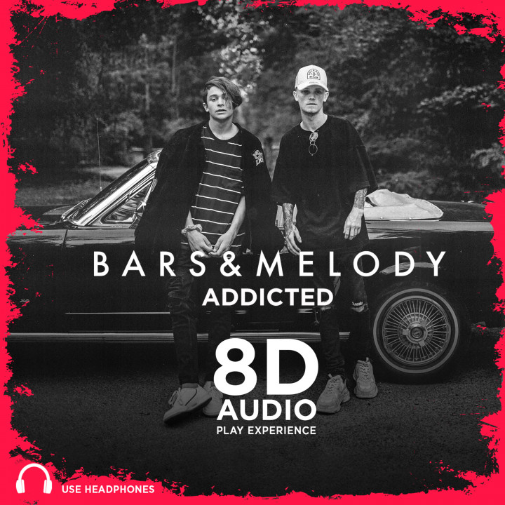Bars and Melody - Addicted