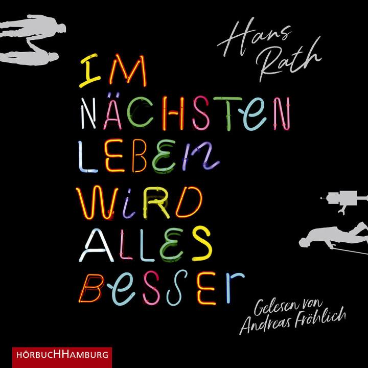 Hans Rath: Im nächsten Leben wird alles besser