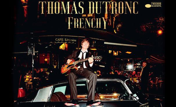 Thomas Dutronc, Frenchy - Thomas Dutroncs bislang charmantestes Album
