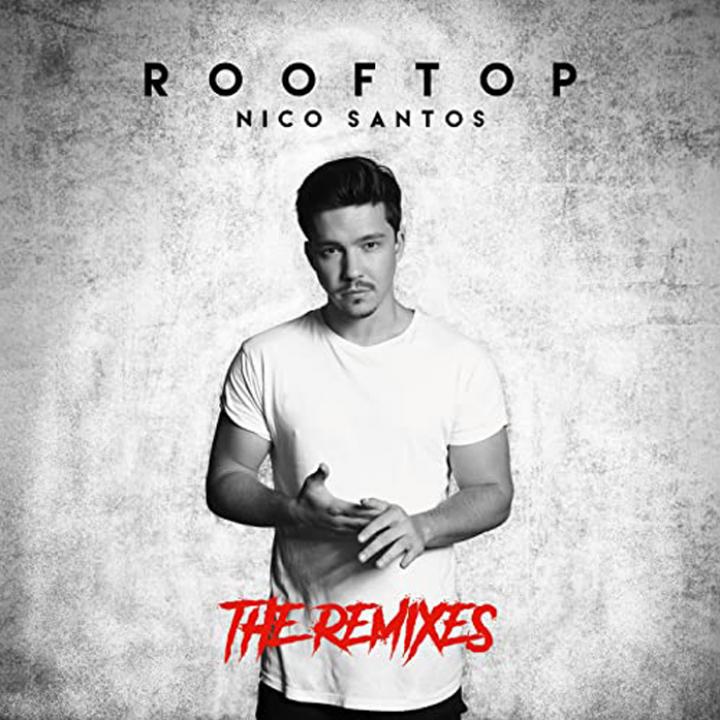Nico Santos - Rooftop (The Remixes)