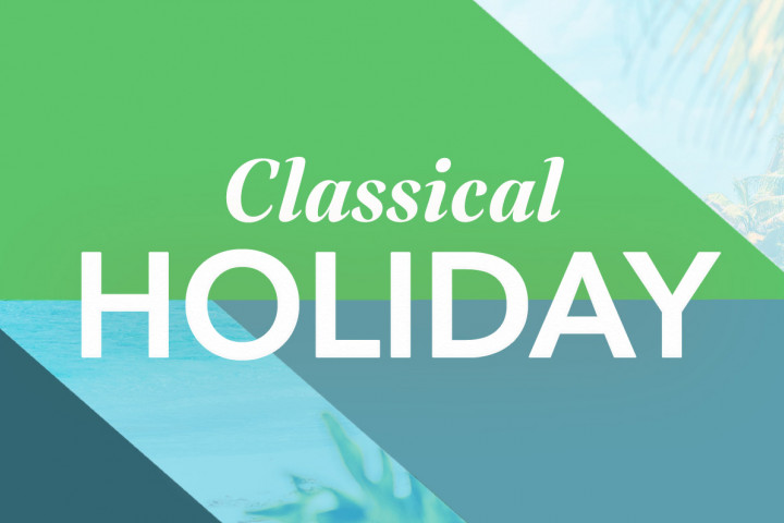 Classical Holiday - Themenmonat Juli
