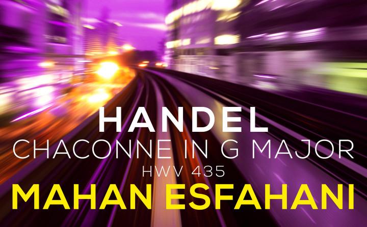 Musical Moments - Handel Chaconne in G Major - Mahan Esfahani