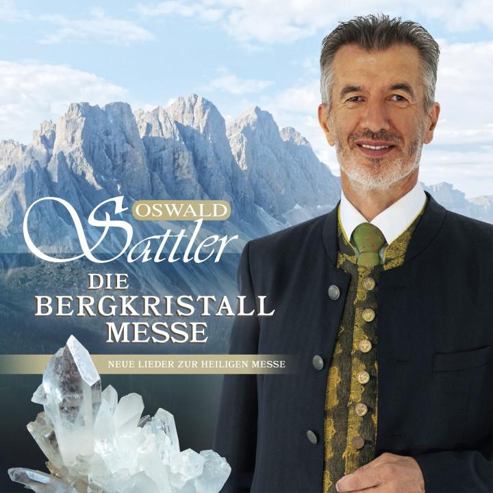 Oswald Sattler - Die Bergkristall - Messe (Cover)