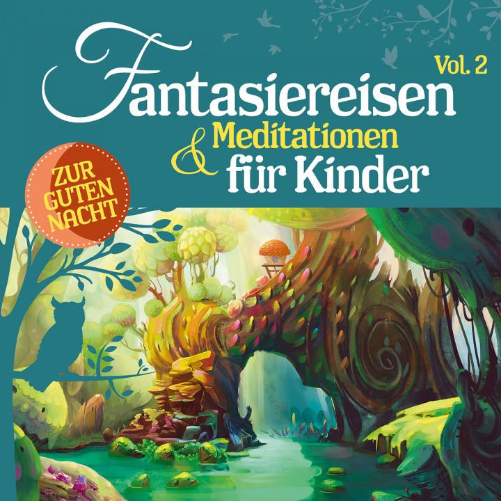 Fantasiereisen & Meditationen für Kinder Vol. 2