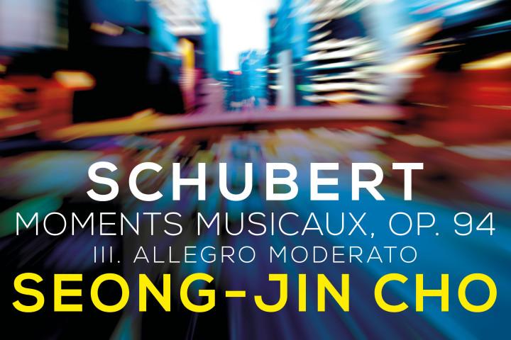 Musical Moments - Seong-Jin Cho - Schubert