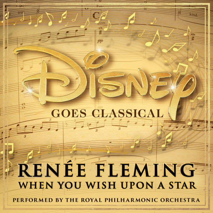 Disney Goes Classical - When you Wish Upon a Star - Renée Fleming