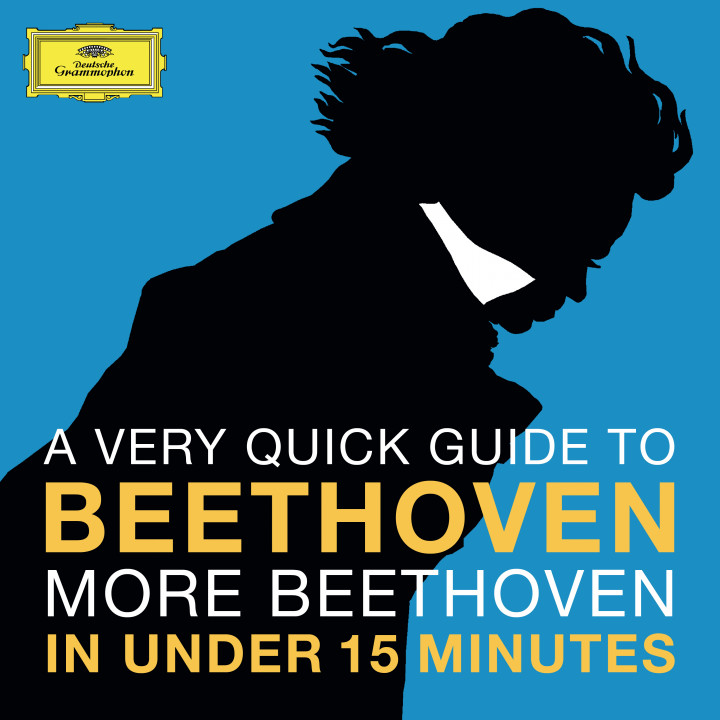 A Very Quick Guide To Beethoven: More Beethoven In Under 15 Minutes