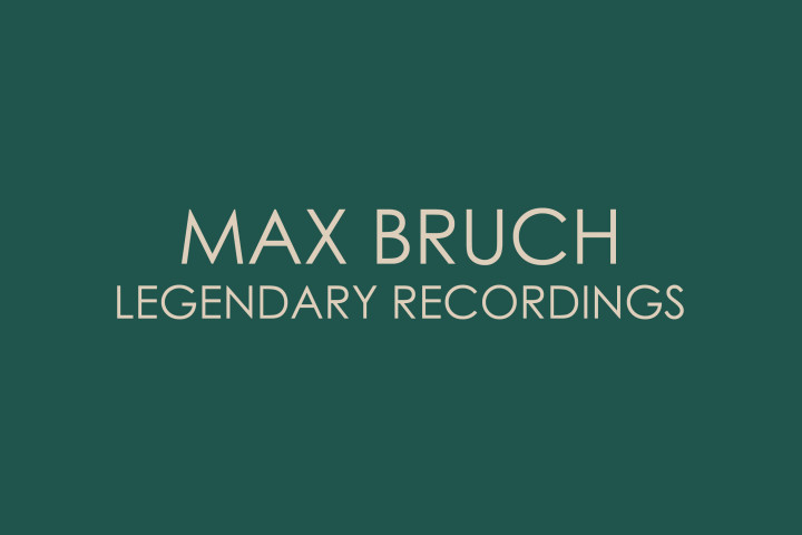 Max Bruch - Legendary Recordings