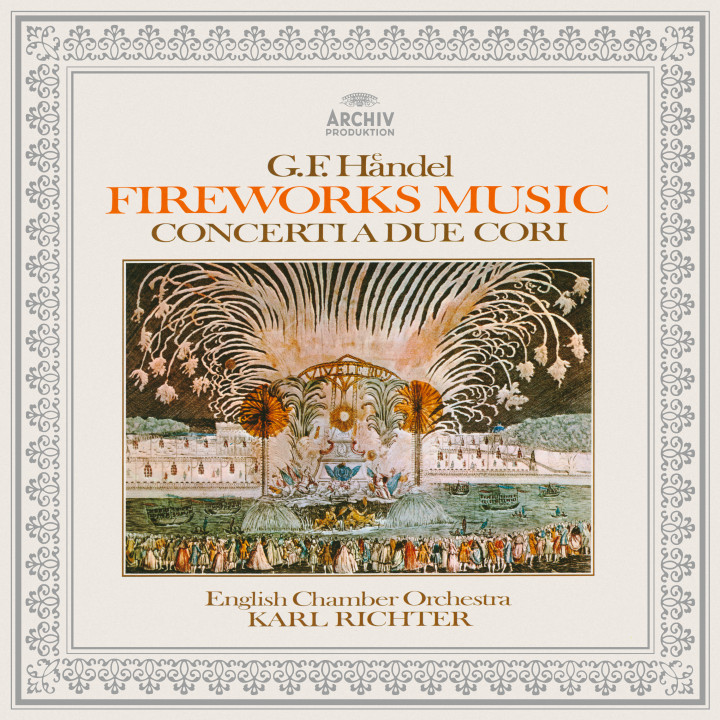 Karl Richter Handel Music for the Royal Fireworks: 2 Concerti a due cori Cover
