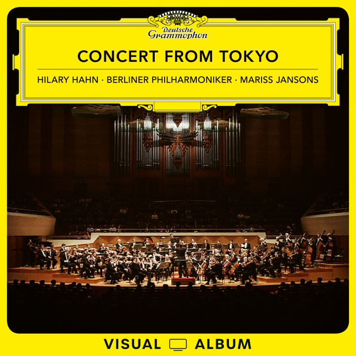 Concert from Tokyo - Hilary Hahn, Berliner Philharmoniker, Mariss Jansons eVideo Cover