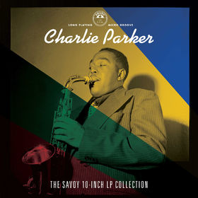 Charlie Parker, The Savoy 10-Inch LP Collection, 00888072191105