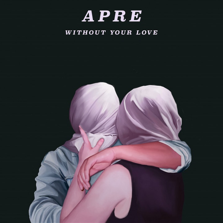 Without Your Love APRE