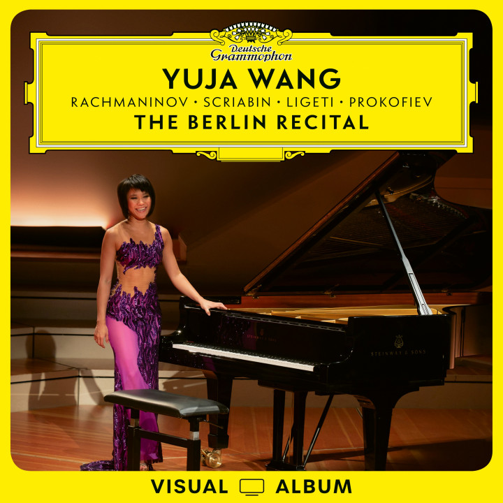 THE BERLIN RECITAL Yuja Wang (visual)