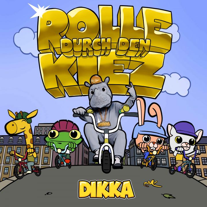DIKKA - Rolle durch den Kiez (Cover)
