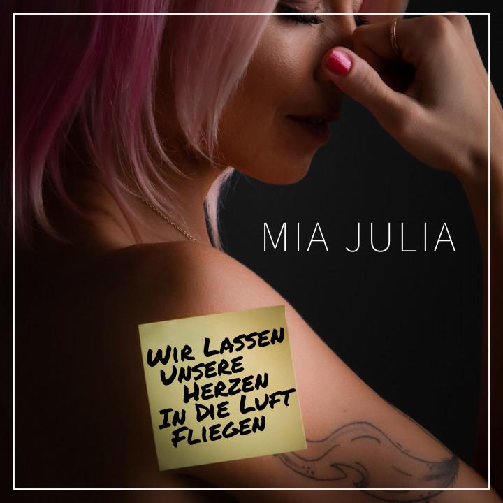 Mia Julia - Wir lassen unsere Herzen in die Luft fliegen - Cover